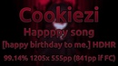 Cookiezi SOOOO Happppy song happy birthday HDHR 99 14% 1205 2402x 3xSB 555pp 841pp if FC