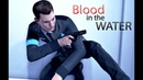 Connor RK800 Blood in the water DetroitBecome Human