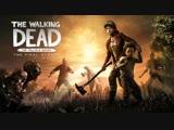 ПРОХОЖДЕНИЕ ИГРЫ The Walking Dead