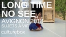 Sujets à vif - Avignon 2018 - Long time no see! | Давно не виделись! [ОКОЛОТЕАТР]