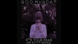 Goo Munday - Fk your fear (Mr.Kitty Remix)