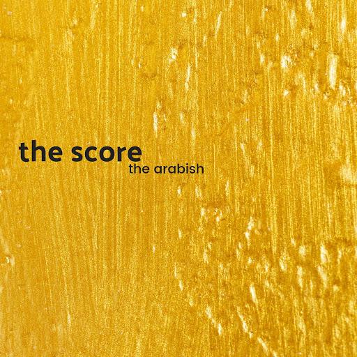 The Score альбом The Arabish