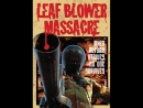 Leaf Blower Massacre (2013)