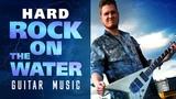 Hard rock on the water Instrumental guitar