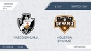 AFL18. America. Segunda. Day 6. Vasco Da Gama - Houston Dynamo
