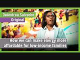 DeAndrea Salvador How we can make energy more affordable for low-income families Original