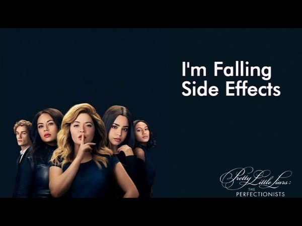 PLL THE PERFECTIONISTS 1X1 Music I'm Falling - Side Effects