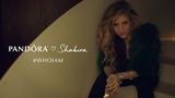 Shakira x Pandora #Qui