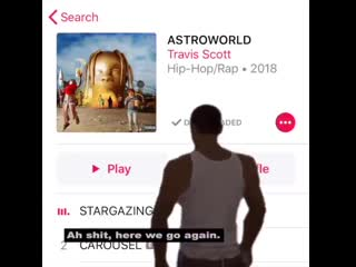 Ah shit, here we go again (ASTROWORLD Edition)