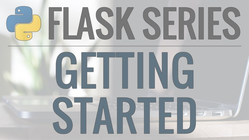 Python Flask Tutorial Full Featured Web App Part 1 Getting Started