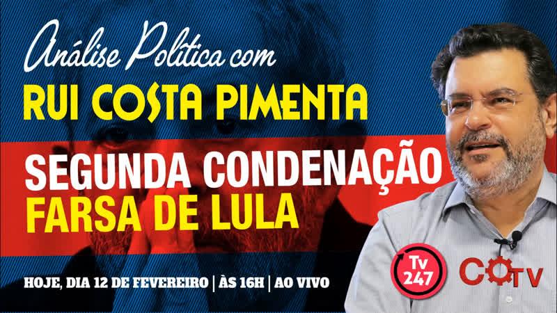 Segunda condenação farsa de Lula   Transmissão da Análise na TV 247 - 12219