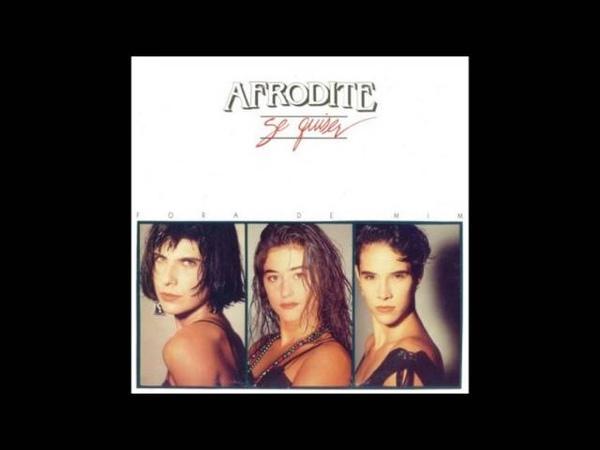 Afrodite Se Quiser Fora De Mim