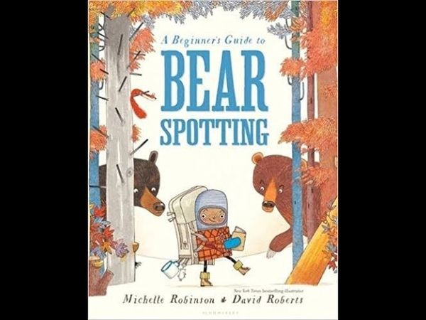 Bear spotting by Michelle Robinson, read aloud - ReadingLibraryBooks