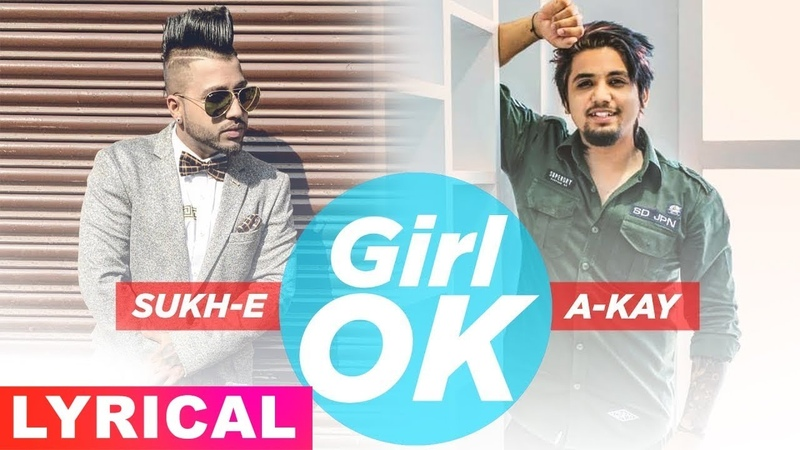 Girl Ok (Lyrical) | Sukh-E A-Kay | Latest Punjabi Songs 2019 | Speed Records