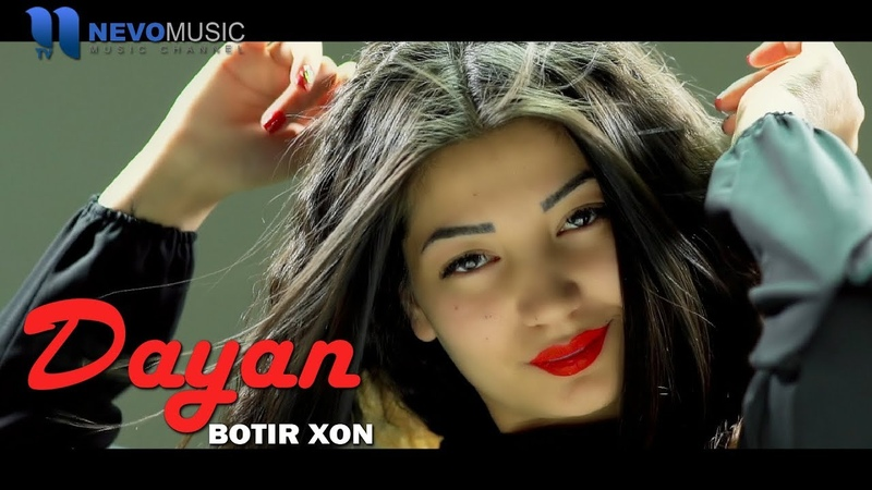 Botir Xon Dayan Official Video 2018