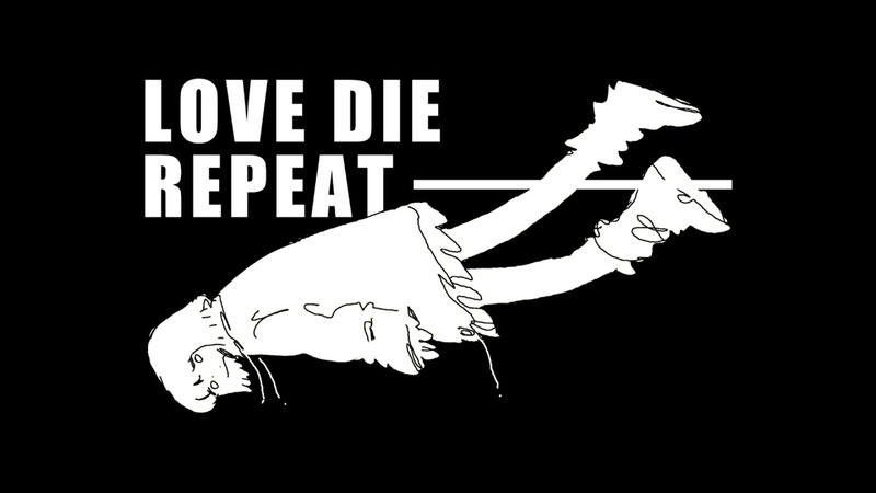 LOVE DIE REPEAT
