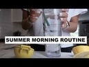 What I do on a typical SUMMER MORNING healthy morning routine