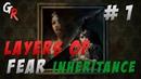 Layers of fear Inheritance прохождение на русском языке 1