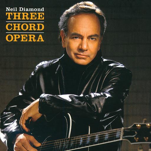 Neil Diamond альбом Three Chord Opera