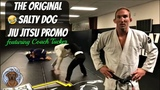 Original Salty Dog BJJ Promo Video
