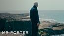 The World's Most Remote Fashion Label MR PORTER