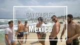 GAY COUPLES' VACATION Mexico PART 1 Justin and Nick
