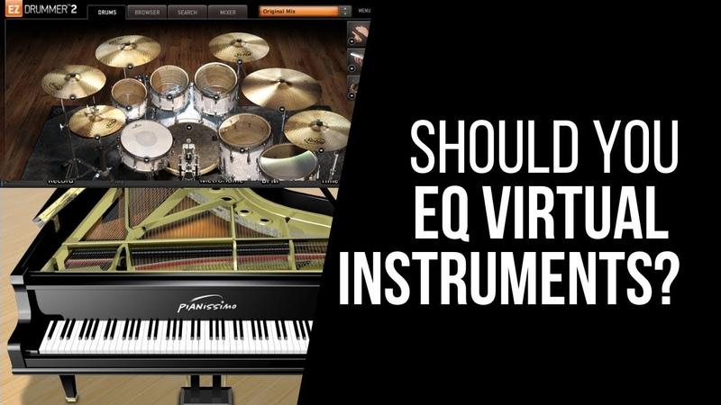Should You EQ Virtual Instruments? - RecordingRevolution.com