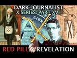 DARK JOURNALIST X SERIES XVI RED PILL REVOLUTION &amp STEINER'S NEW ATLANTIS REVELATION!