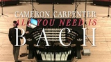 Cameron Carpenter about - All You Need Is Bach
