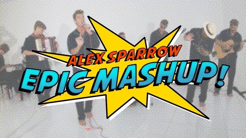 Alex Sparrow EPIC Mashup