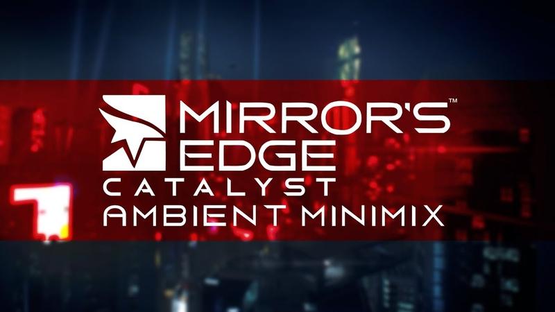 Mirrors Edge Catalyst Ambient Minimix