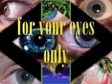 for your eye only