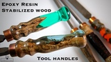 Epoxy resin &amp stabilized wood tool handles