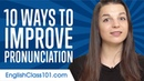 Top 10 Ways to Improve Your English Pronunciation