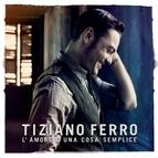 Tiziano Ferro альбом L'Amore è Una Cosa Semplice