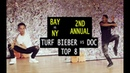 Turf Bieber (CA) vs Doc (NY)   TURFinc   BAY VS NY   2nd Annual   Top 8 Dance Battle Tournament