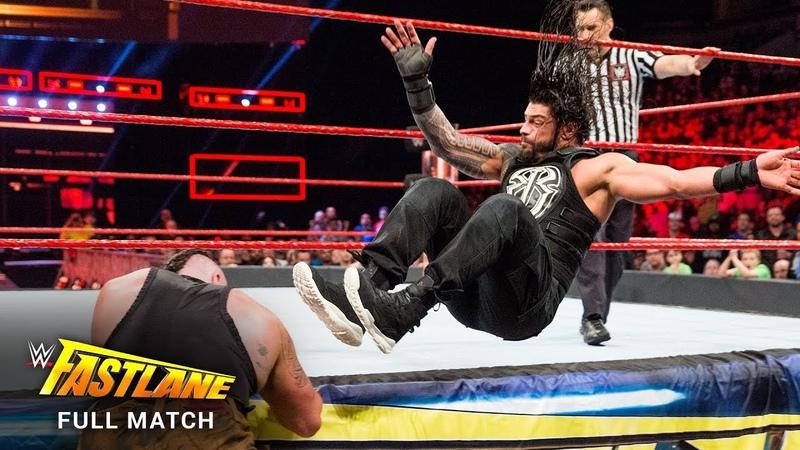FULL MATCH Roman Reigns vs Braun Strowman WWE Fastlane 2017
