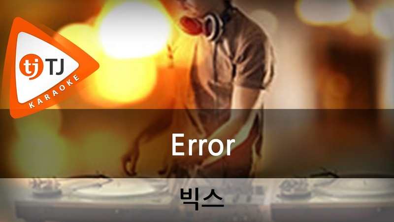 Error_Vixx 빅스_TJ노래방 (Karaoke/lyrics/romanization/KOREAN)