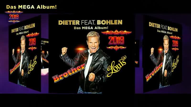 DIETER BOHLEN - NEW 2019 - BROTHER LOUIE - Das Mega Album - Euro Danse 2019