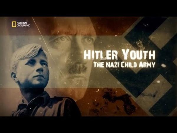 Гитлерюгенд 1 серия Детская армия нацистов 2018 National Geographic