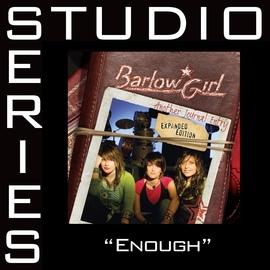 BarlowGirl альбом Enough [Studio Series Performance Track]