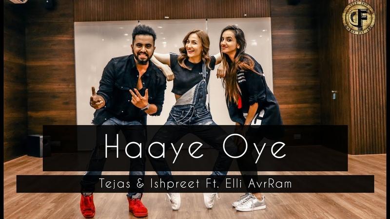 HAAYE OYE   Tejas Ishpreet Ft. Elli AvrRam   Dancefit Live