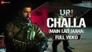 Challa Main Lad Jaana Full Video URI Vicky Kaushal Yami Gautam Shashwat S Romy Vivek