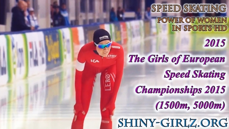2015 The Girls European Speed Skating Championships 2015 1500m 5000m
