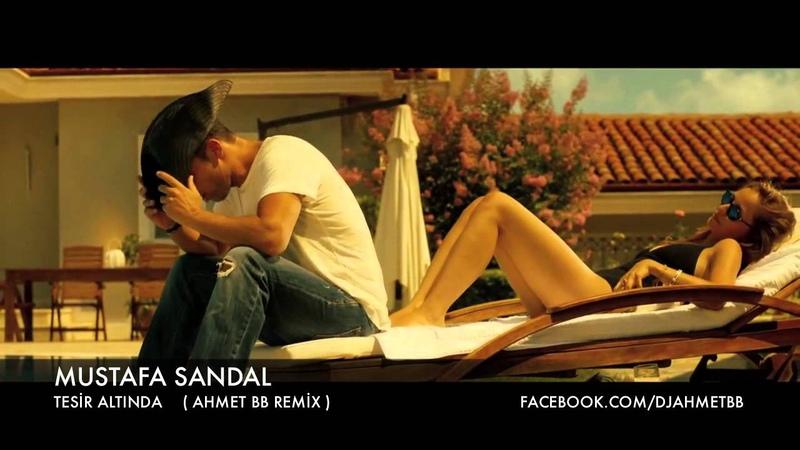 Mustafa Sandal - Tesir Altında ( Ahmet BB Remix ) BP REMIX CUP