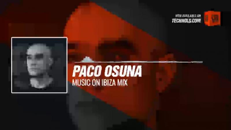 Paco Osuna - Music On Ibiza Mix Periscope Techno music