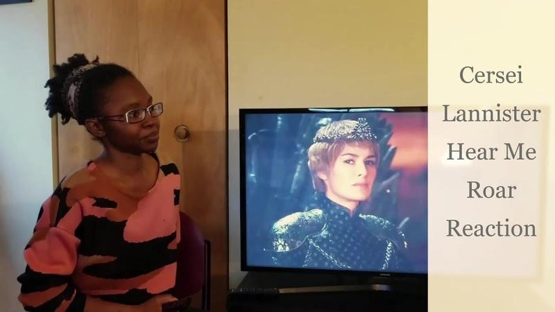 Reacting to GOT Cersei Lannister Hear Me Roar