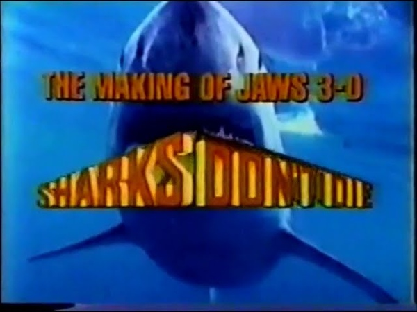 The Making Of Jaws 3-D: Sharks Don't Die [FULL]