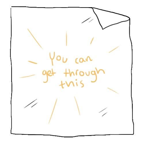— ты можешь пройти через это. — у тебя есть время. всё будет хорошо. — ты сильнее и смелее, чем ты думаешь. — продолжай двигаться