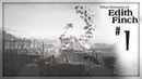 [What Remains of Edith Finch] - 1 Прохождение - Возвращение к корням